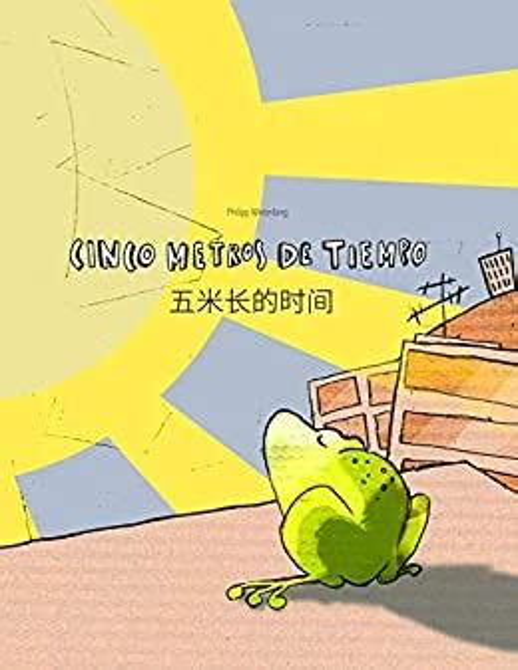 Cinco Metros De Tiempo Libro Infantil Ilustrado Espanol Chino Simplificado Edicion Bilingue