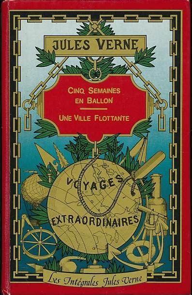 Cinq Semaines En Ballon Une Ville Flottante Coll Les Integrales Jules Verne