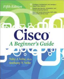 Cisco A Beginner Guide 1st Edition