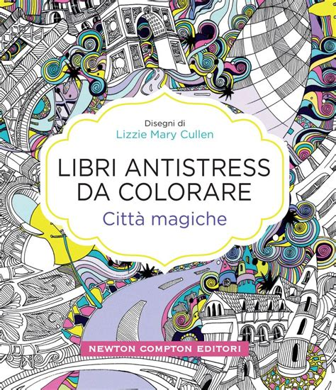 Città magiche. Libri antistress da colorare (Grandi manuali Newton)