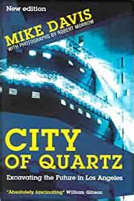 City Of Quartz Excavating The Future In Los Angeles Mike Davis