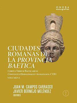 Ciudades Romanas De La Provincia Baetica Corpus Vrbium Baeticarum Conventus Hispalensis Et Astigitanus I 2 Onoba Monografias