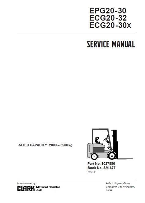 Clark Epg20 30 Ecg20 32 Ecg20 30x Forklift Complete Workshop Service Repair Manual