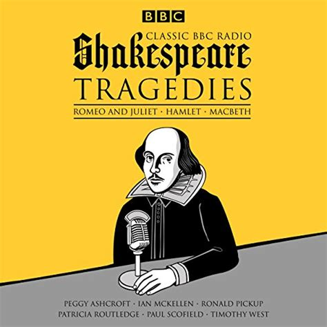 Classic Bbc Radio Shakespeare Tragedies Hamlet Macbeth Romeo And Juliet