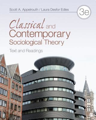 Classical And Contemporary Sociological Theory Text And Readings