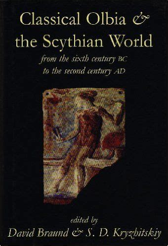 Classical Olbia and the Scythian World: From the Sixth Century BC to the Second Century AD (Proceedings of the British Academy)