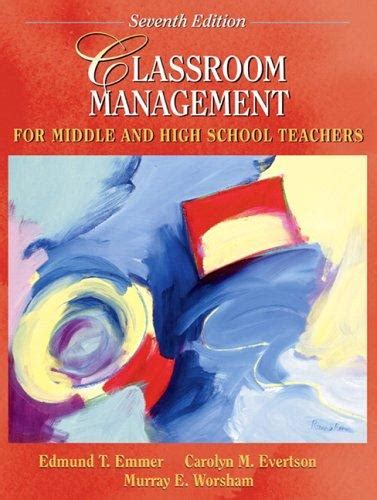 Classroom Management For Middle And High School Teachers Author Edmund T Emmer Published On January