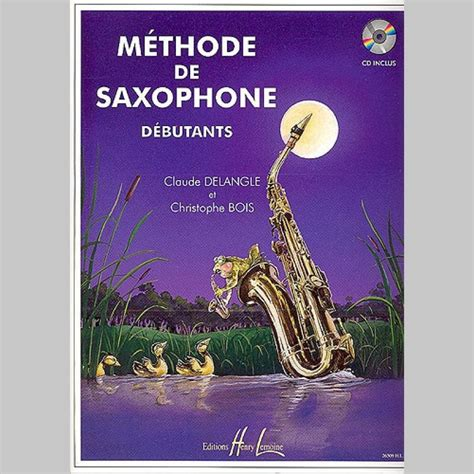 Claude Delangle Methode De Saxophone Pour Debutants Partitions Cd