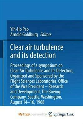 Clear Air Turbulence And Its Detection Proceedings Of A Symposium On Clear Air Turbulence And Its Detection