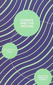 Climate And The Oceans Princeton Primers In Climate