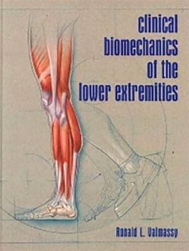 Clinical Biomechanics of the Lower Extremities, 1e