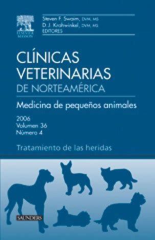 Clinicas Veterinarias De Norteamerica 2006 Volumen 36 N O 4 Medicina De Pequenos Animales Tratamiento De Las