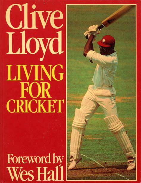 Clive Lloyd Living For Cricket