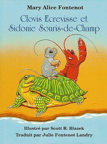 Clovis Ecrevisse Et Sidonie Souris D Champ Clovis Crawfish And Fedora Field Mouse