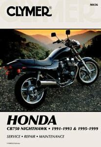 Clymer Honda Cb750 Nighthawk 1991 1993 And 1995 1999 Clymer Motorcycle Repair Manual Paperback 2000 Clymer Publications