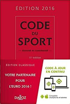Code Du Sport 2016 Annote Et Commente 11e Ed