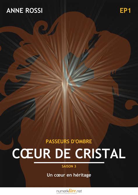Coeur De Cristal Episode 1 Un Coeur En Heritage