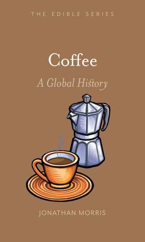 Coffee A Global History Edible