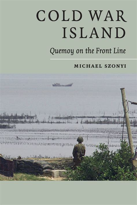 Cold War Island: Quemoy On The Front Line