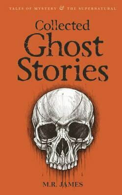 Collected Ghost Stories Tales Of Mystery The Supernatural