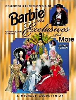 Collector S Encyclopedia Of Barbie Doll Exclusives 1972 2004 Identification Andamp Values Collector S Encyclopedia Of Barbie Doll Exclusives And More