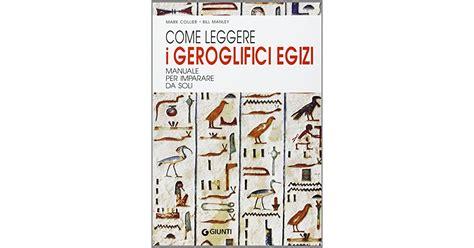 Come Leggere I Geroglifici Egizi Manuale Per Imparare Da Soli
