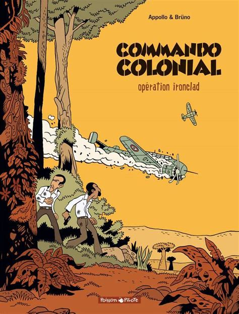 Commando Colonial Tome 1 Operation Ironclad