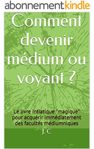 Comment Avoir Des Pouvoirs Magiques Secret Initiatique De La Tradition Esoterique Authentique