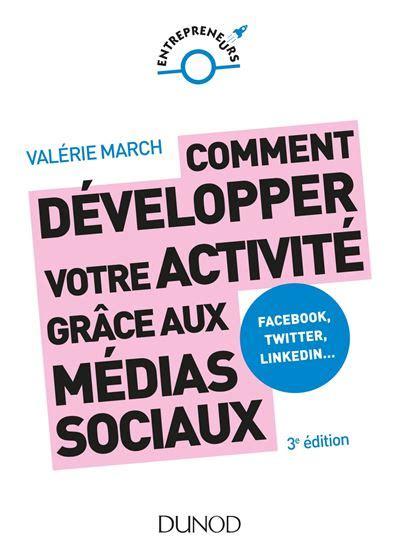 Comment Developper Votre Activite Grace Aux Medias Sociaux 3e Ed Facebook Twitter Linkedin Instagram Et Les Autres Plateformes Sociales Entrepreneurs