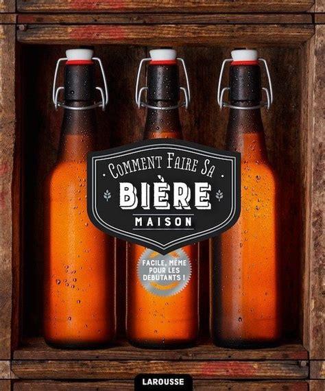 Comment Faire Sa Biere Maison 75 Recettes De Bieres Pour L Apprenti Brasseur