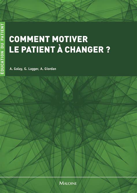Comment Motiver Le Patient A Changer