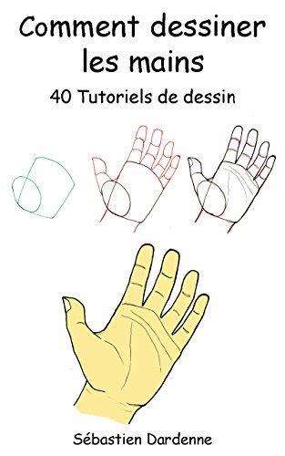 Comment dessiner les mains: 40 tutoriels de dessin.