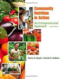 Community Nutrition In Action: An Entrepreneurial Approach 6Th Ed.