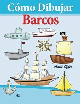 Como Dibujar Barcos Libros De Dibujo Volume 30 Como Dibujar Comics