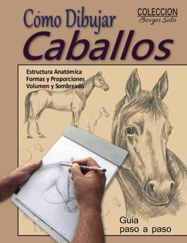 Como Dibujar Caballos/Animales Domesticos: Volume 14 (Coleccion Borges Soto)