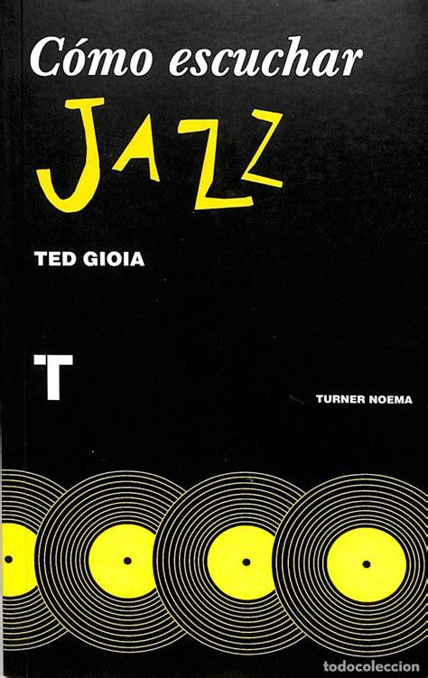 Como Escuchar Jazz Noema