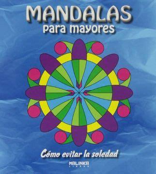Como Evitar La Soledad Mandalas Para Mayores