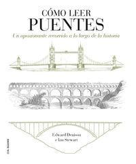 Como Leer Puentes Un Curso Intensivo A Lo Largo De La Historia