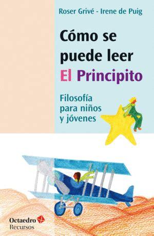 Como Se Puede Leer El Principito Filosofia Para Ninos Y Jovenes Recursos Educatius