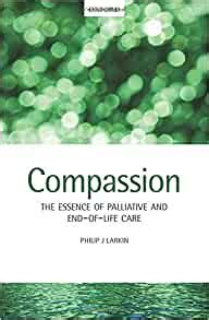 Compassion The Essence Of Palliative And End Of Life Care