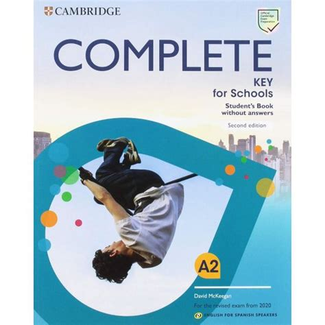 Complete Key For Schools For Spanish Speakers Student S Book Without Answers 2nd Edition