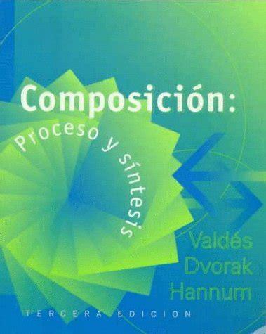 Composicion Proceso Y Sintesis Proceso Y Saintesis