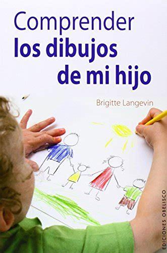 Comprender Los Dibujos De Mi Hijo Psicologia