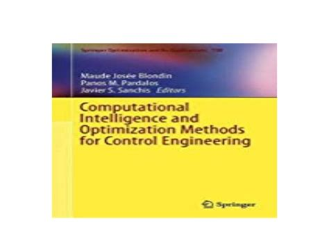 Computational Intelligence And Optimization Methods For Control Engineering Springer Optimization And Its Applications