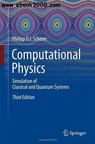 Computational Physics Simulation Of Classical And Quantum Systems Graduate Texts In Physics