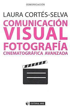 Comunicacion Visual Fotografia Cinematografica Avanzada Manuales No 556