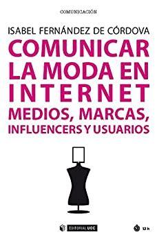 Comunicar La Moda En Internet Medios Marcas Influencers Y Usuarios Manuales