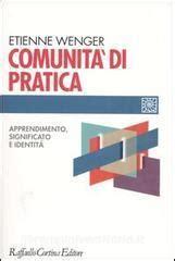 Comunita Di Pratica Apprendimento Significato E Identita
