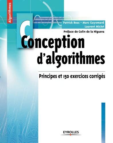 Conception D Algorithmes Principes Et 150 Exercices Corriges