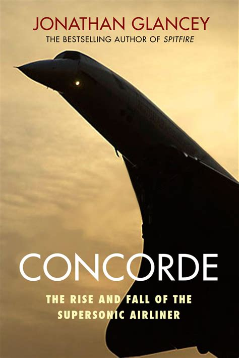 Concorde The Rise And Fall Of The Supersonic Airliner English Edition